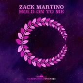 Hold On To Me von Zack Martino