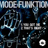 You Got Me / That's Right - Single by Mode:Funktion