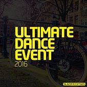Ultimate Dance Event 2016 - EP by Various Artists