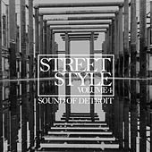 Street Style - Sound of Detroit, Vol. 4 by Various Artists