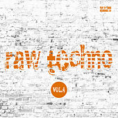 Raw Techno, Vol. 4 by Various Artists