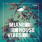 Miami House Vibes by Various Artists
