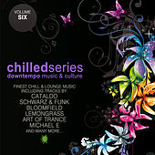 Chilled Series, Vol. 6 - Downtempo Music & Culture von Various Artists