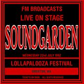 Live On Stage FM Broadcasts - Lollapalooza Festival  22nd July 1992 von Soundgarden