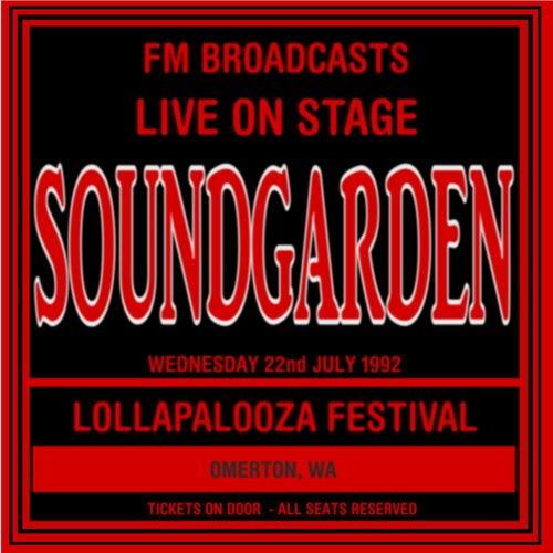 Live On Stage FM Broadcasts - Lollapalooza Festival  22nd July 1992 de Soundgarden