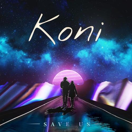 Save Us (feat. James Delaney & Gabriella) by Koni