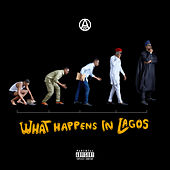 What Happens in Lagos von Ajebutter22