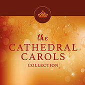 The Cathedral Carols Collection by Choirs of Bath