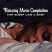 Relaxing Music Compilation for Sleep Like a Baby de Healing Sounds for Deep Sleep and Relaxation