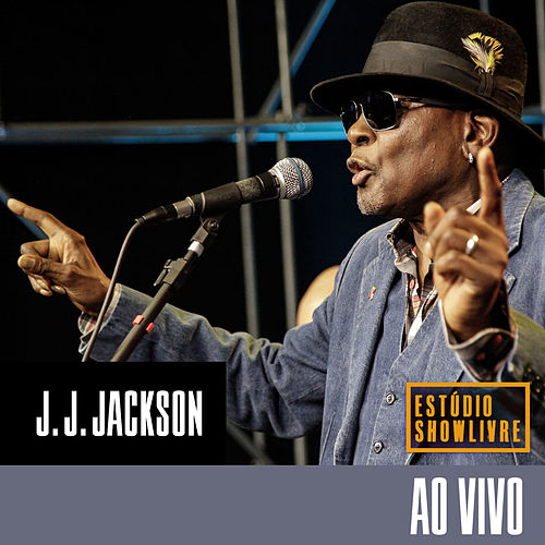 J.J. Jackson No Estúdio Showlivre (Ao Vivo) by J. J. Jackson