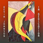 In Dedication by Kevin Johnson