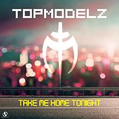 Take Me Home Tonight (Reloaded) by Topmodelz