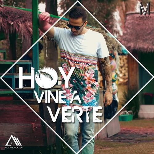 Hoy Vine a Verte by Ale Mendoza