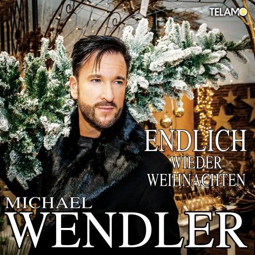Endlich wieder Weihnachten von Michael Wendler