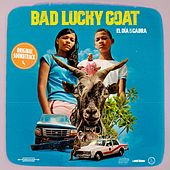 Bad Lucky Goat (El Dia de la Cabra): Original Soundtrack by Robinson