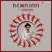 Bewajah by Anirudh Ravichander