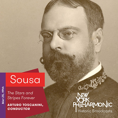 Sousa: The Stars and Stripes Forever by New York Philharmonic