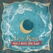 Hoje É Noite Sem Luar by Luis Kiari