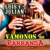 Vamonos De Parranda de Luis Y Julian