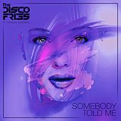 Somebody Told Me (Radio Edit) (feat. Chrissy Quadros) von Disco Fries