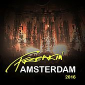 Freakin Amsterdam 2016 - EP by Various Artists