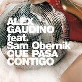 Qué Pasa Contigo by Alex Gaudino