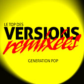 Le Top Des Versions Remixées (Remix Version) by Generation Pop