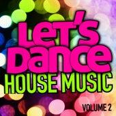 Let's Dance : House Music Vol. 2 von Let's Dance