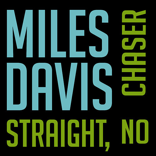 Straight, No Chaser by Miles Davis