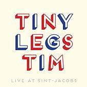Live At Sint-Jacobs by Tiny Legs Tim