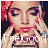 Feel Good Lounge: 20 Most Relaxing Chillout Lounge Tunes von Various Artists