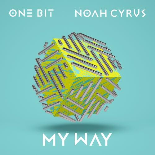 My Way de One Bit x Noah Cyrus