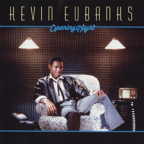 Opening Night by Kevin Eubanks