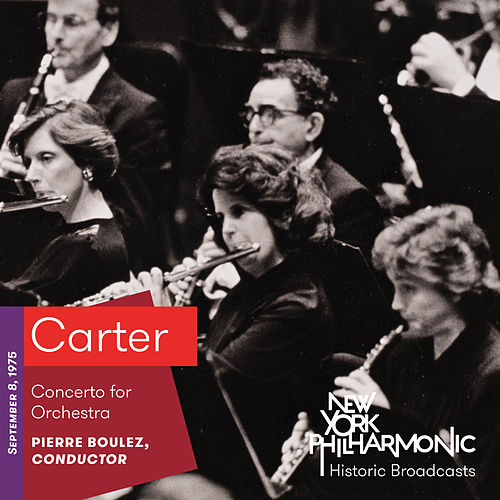 Carter: Concerto for Orchestra by New York Philharmonic