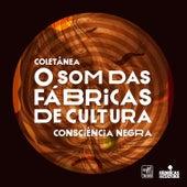 O Som das Fábricas de Cultura - Consciência Negra de Various Artists