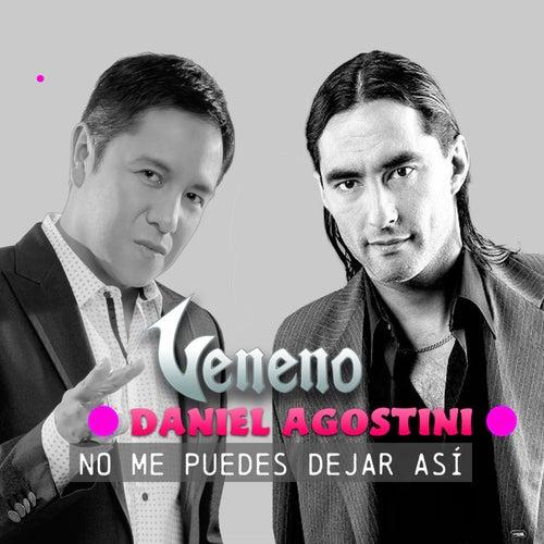 No Me Puedes Dejar Así de Daniel Agostini