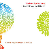 Urban by Nature, Vol. 1 - Sound Design by DJ Ravin by Various Artists