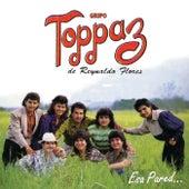 Esa Pared de Grupo Toppaz de Reynaldo Flores