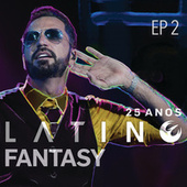 Latino Fantasy - 25 Anos De Carreira (Ao Vivo / Vol. 2) by Latino