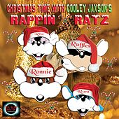 Christmas Time with Cooley Jaxson's Rappin Ratz by Rappin Ratz