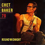 Round' Midnight 79 by Chet Baker