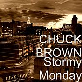 Stormy Monday de Chuck Brown