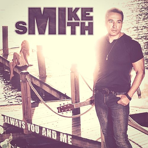 Always You and Me by Mike Smith