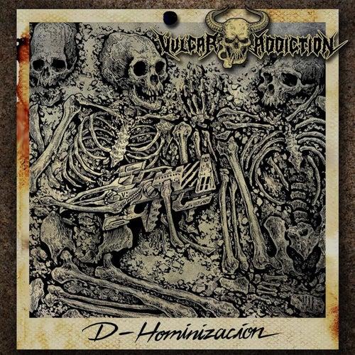 D-Hominización by Vulgar Addiction