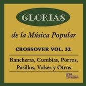 Glorias de la Musica Popular Crossover, Vol. 32 von Various Artists