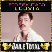 Lluvia (Baile Total) by Eddie Santiago