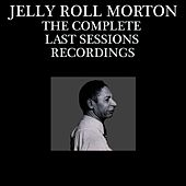 The Complete Last Sessions Recordings by Jelly Roll Morton