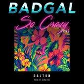Bad Gal so Crazy, Pt. 2 by DALTON