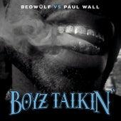 Boyz Talkin by Beowülf