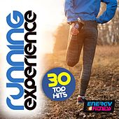 Running Experience 30 Top Hits (30 Tracks Non-Stop Mixed Compilation for Fitness & Workout 140 - 160 BPM) by Various Artists